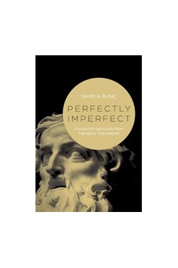 Perfectly Imperfect-Character Sketches from the New Testament