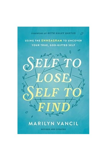 Self to Lose, Self to Find: Using the Enneagram to Uncover Your True, God-Gifted Self (Hardcover)