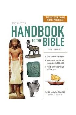 Zondervan Handbook to the Bible: Fifth Edition (Special)