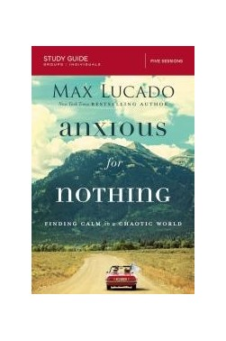 Anxious for Nothing: Finding Calm in a Chaotic World (Study Guide)