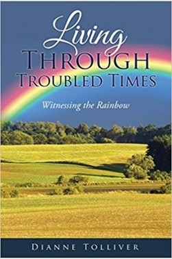 Living Through Troubled Times-Witnessing the Rainbow