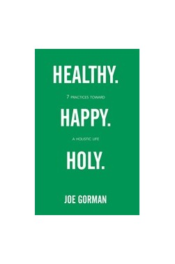 Healthy-Happy-Holy--7 Practices Toward a Holistic Life